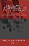 Developing Teachers Who Stay the Course: A Handbook for School Leaders to Leverage Insights of Veteran Educators