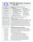 The Retiree Center Newsletter - Fall 2006 by Retiree Center-Winona State University
